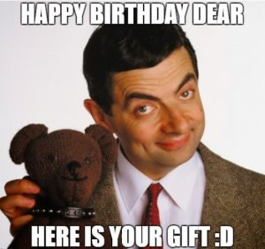 Happy birthday dear, now here is your gift meme: